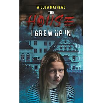 The House I Grew Up In by Mathews & Willow