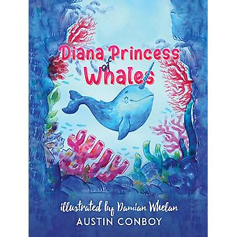 Diana Princess of Whales by Austin Conboy