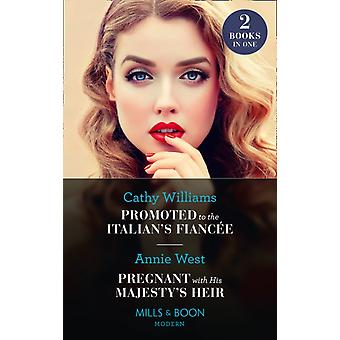 Promoted To The Italians Fiancee  Pregnant With His Majestys Heir by Cathy WilliamsAnnie West