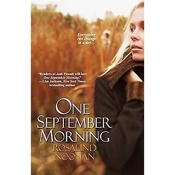 One September Morning by Rosalind Noonan - 9780758209290 Book