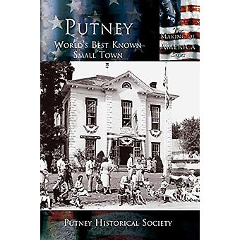 Putney - World's Best Known Small Town by Putney Historical Society -