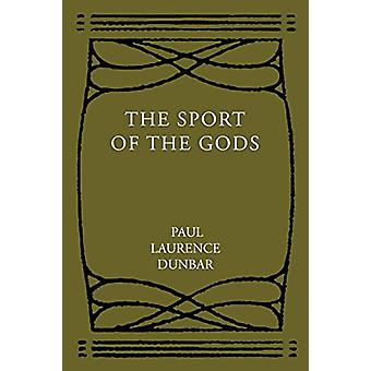 The Sport of the Gods by Paul Laurence Dunbar - 9781614278269 Book