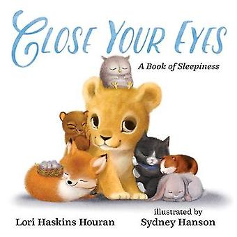 Close Your Eyes A Book of Sleepiness