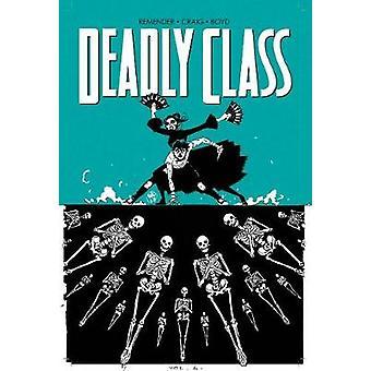 Deadly Class Volume 6 Ce n'est pas la fin