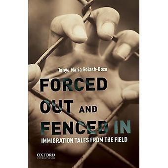 Tvingad ut och inhägnad i immigrationssagor från fältet av professorn i sociologi Tanya Maria Golash Boza