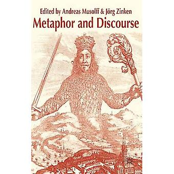 Metaphor and Discourse by Andreas Musolff - 9780230537309 Book