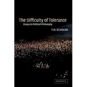 The Difficulty of Tolerance: Essays in Political Philosophy