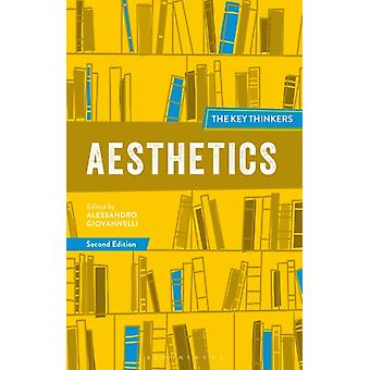 Aesthetics The Key Thinkers by Edited by Professor Alessandro Giovannelli