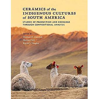 Ceramics of the Indigenous Cultures of South America: Studies of Production and Exchange through Compositional Analysis