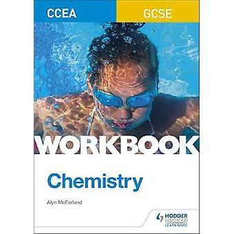CCEA GCSE Chemistry Workbook by CCEA GCSE Chemistry Workbook - 978151