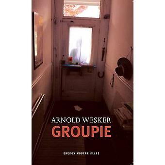 Groupie de Arnold Wesker - livre 9781840029550