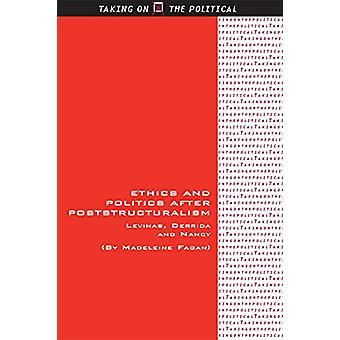 Ethik und Politik nach dem Poststrukturalismus - Levinas - Derrida und Na