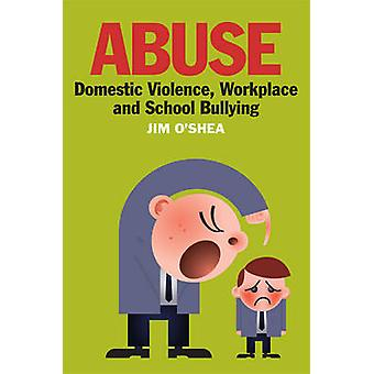 Missbruk - våld - arbetsplats och skola mobbning av Jim O'She