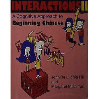 Wechselwirkungen: Kognitive Ansatz zu Beginn chinesischen Vol 2: eine kognitive Ansatz zu Beginn Chinesisch: v. 2 (...)