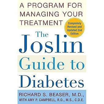 The Joslin Guide to Diabetes: A Complete Programme for Managing Your Treatment (Fireside Books (Fireside))