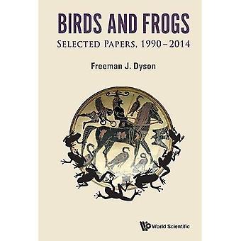 Fåglar och grodor: valt papper av Freeman Dyson, 1990-2014