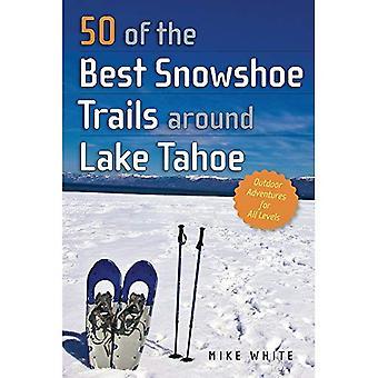 50 van de beste sneeuwschoen routes rond Lake Tahoe