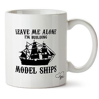Hippowarehouse Zostaw mnie sam buduję Model statki drukowanych Kubek Kubek ceramiczny 10oz