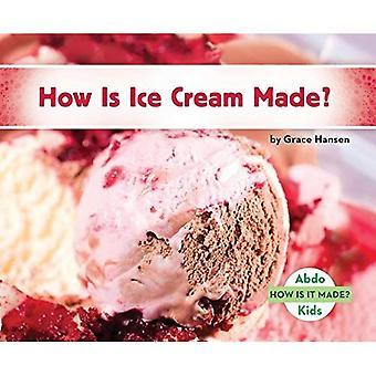 Comment est fabriquée la crème glacée? (Comment est-elle faite?)
