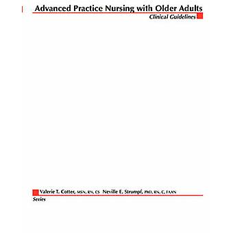 Advanced Practice Nursing with Older Adults by Cotter & Valerie T.