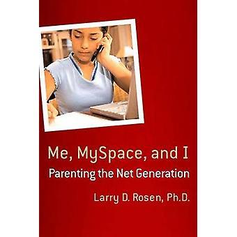 Mir MySpace und ich von & Larry Rosen D