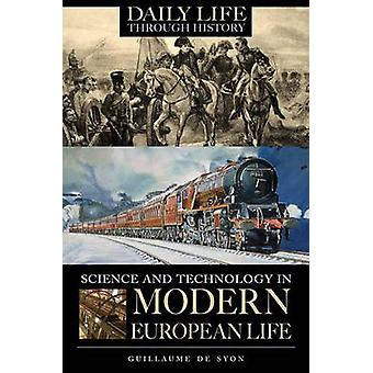 Science and Technology in Modern European Life by de Syon & Guillaume