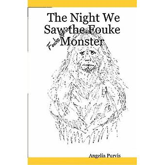 The Night We Saw the Fouke Monster by Purvis & Angelia