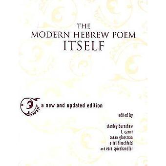 The Modern Hebrew Poem Itself Updated by Burnshaw & Stanley