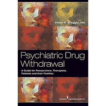 Guide retrait A médicament psychiatrique pour les Patients de thérapeutes prescripteurs et à leurs familles par Breggin & Peter R.