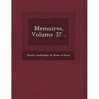 Memoires Volume 37... by Societe Academique De MaineEtLoire