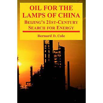 Olie voor de lampen van China Beijings 21steeeuw zoektocht naar energie door Cole & Bernard D.