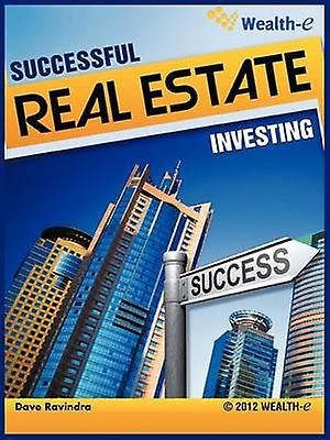 Successful Real Estate Investing by Ravindra & Dave