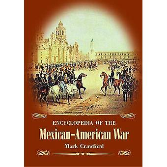 Encyclopedia of the MexicanAmerican War by Crawford & Mark