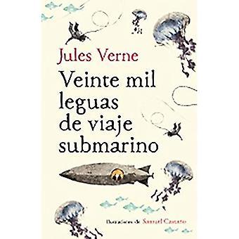 Veinte Mil Leguas de Viaje� Submarino / Twenty Thousand Leagues Under the Sea (Colecci n Alfaguara Cl sicos)