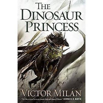 The Dinosaur Princess by Victor Milan - 9780765332981 Book