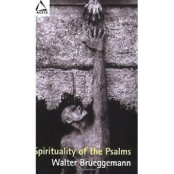Spirituality of the Psalms (abridged edition) by Walter Brueggemann -