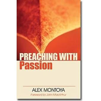 Preaching with Passion by Alex Montoya - 9780825433665 Book