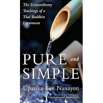 Pure and Simple - Extraordinary Teachings of a Thai Buddhist Laywoman