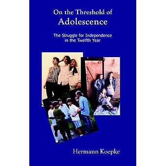 On the Threshold of Adolescence - The Struggle for Independence in the