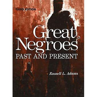 Great Negroes - Past and Present - v. 1 (3rd Revised edition) by Russel