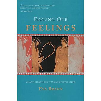 Feeling Our Feelings - What Philosophers Think and People Know by Eva