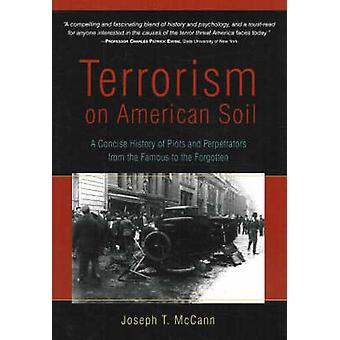 Terrorism on American Soil - A Concise History of Plots and Perpetrato