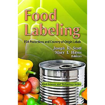 Food Labeling - FDA Protections & Country-of-Origin Labels by Joseph K