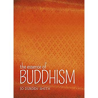 The Essence of Buddhism by Jo Durden-Smith - 9781841934471 Book