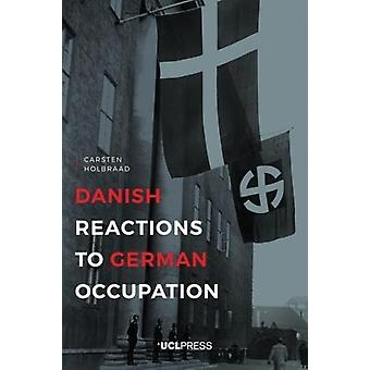Danish Reactions to German Occupation - History and Historiography by
