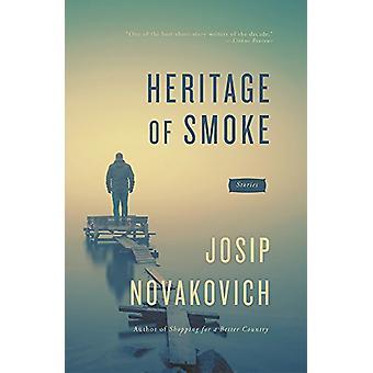 Heritage of Smoke by Josip Novakovich - 9781941088661 Book