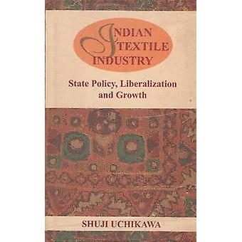 Indian Textile Industry - State Policy - Liberalization and Growth by