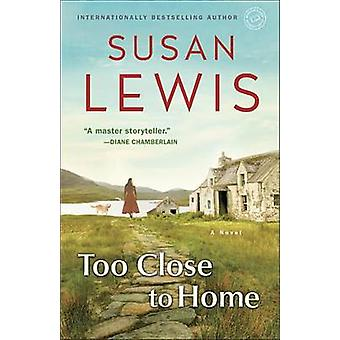 Too Close to Home by Susan Lewis - 9780345549532 Book