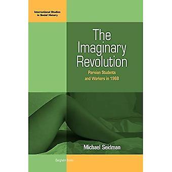La révolution imaginaire: Les étudiants parisiens et travailleurs en 1968 (politique italienne)