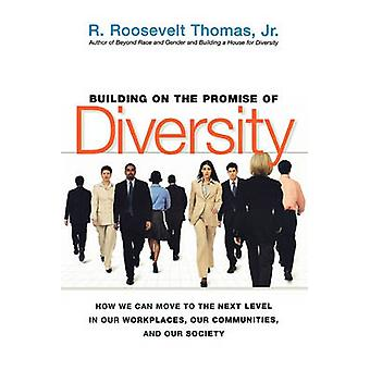 Building On The Promise Of Diversity - How We Can Move To The Next Lev
